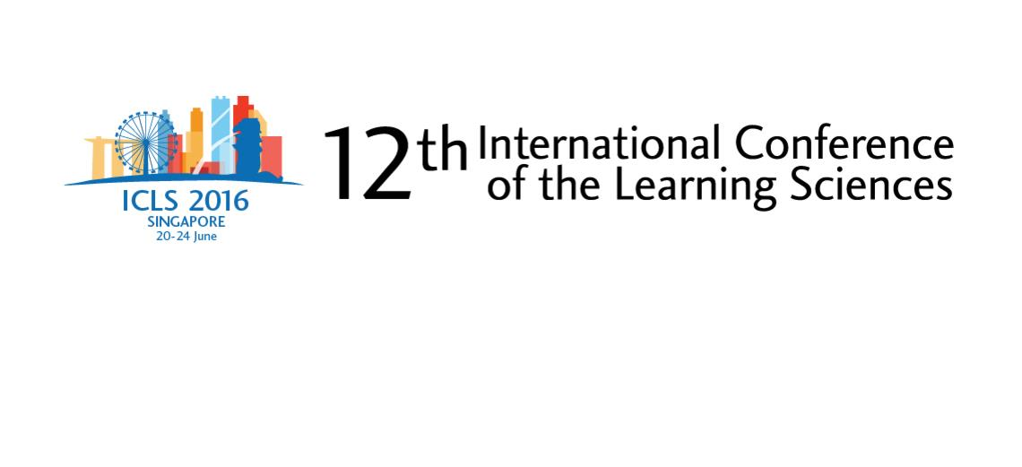 12th International Conference of the Learning Sciences (ICLS) 2016