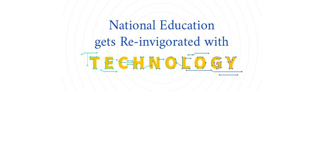 National Education Gets Re-invigorated by Technology