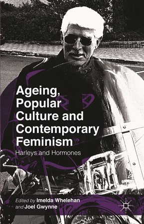 New book publication by Asst/P Gwynne Joel: Ageing, Popular Culture and Contemporary Feminism
